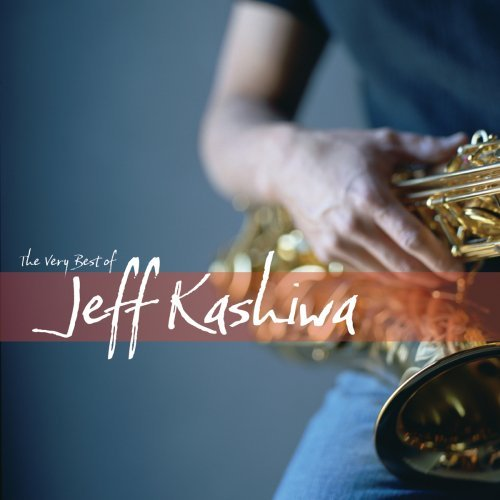 Jeff Kashiwa Very Best Of Jeff Kashiwa