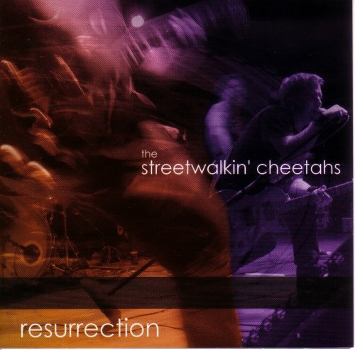 Streetwalkin' Cheetahs Resurrection