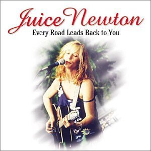 Juice Newton Every Road Leads Back To You