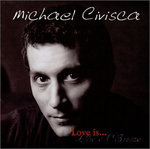 Michael Civisca Love Is Like A Breeze