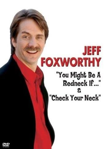 Jeff Foxworthy You Might Be A Redneck If & Check Your Neck
