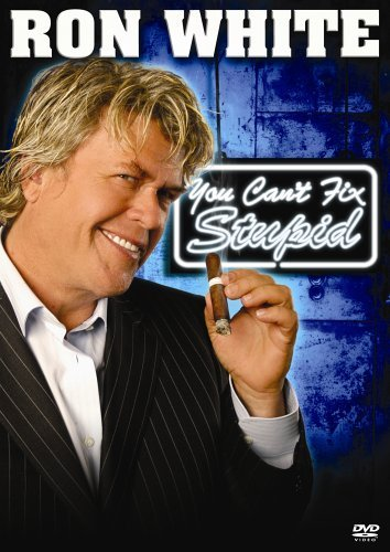 Ron White You Can't Fix Stupid Ws Nr