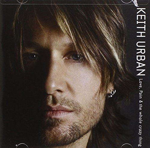 Keith Urban Love Pain & The Whole Crazy Th
