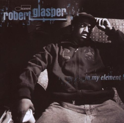 Robert Glasper In My Element