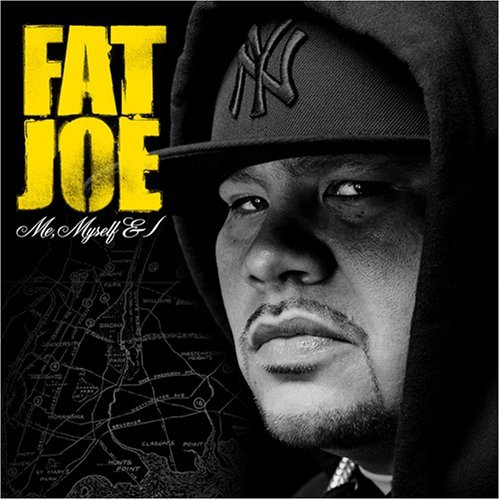 Fat Joe Me Myself & I Clean Version
