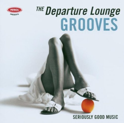 Petrol Presents Departure Lounge Grooves