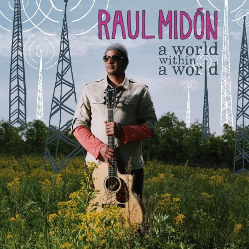Raul Midon World Within A World