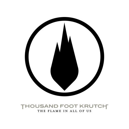 Thousand Foot Krutch Flame In All Of Us