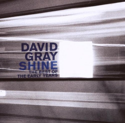 David Gray Shine Best Of The Early Years