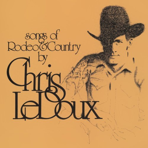 Chris Ledoux Songs Of Rodeo Rodeo Man
