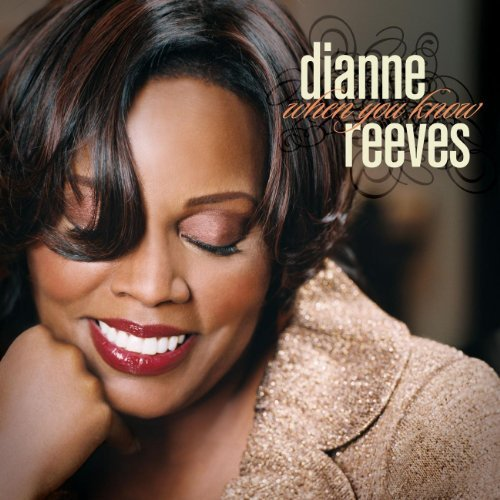 Dianne Reeves When You Know