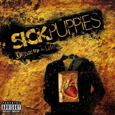 Sick Puppies Dressed Up As Life Explicit Version
