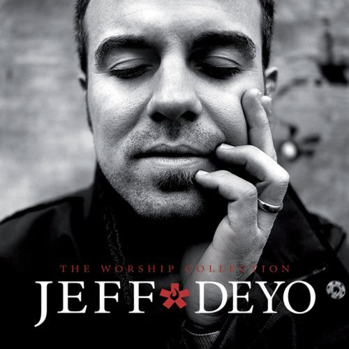 Jeff Deyo Worship Collection
