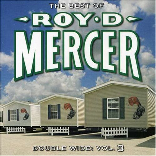 Roy D. Mercer Vol. 3 Double Wide