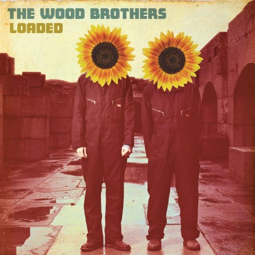 Wood Brothers Loaded