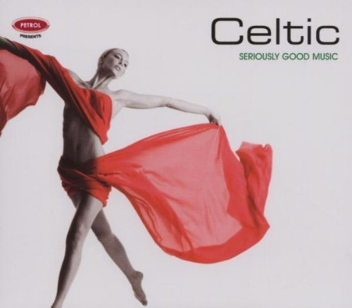 Petrol Presents Seriously Good Music Celtic