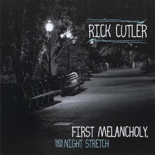 Cutler Rick First Melancholy Then The Nigh