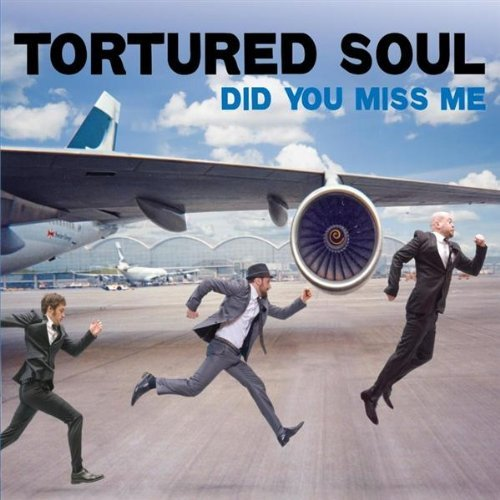 Tortured Soul Did You Miss Me