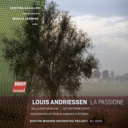 Louis Andriessen Louis Andriessen La Passione Rose Boston Modern Orch