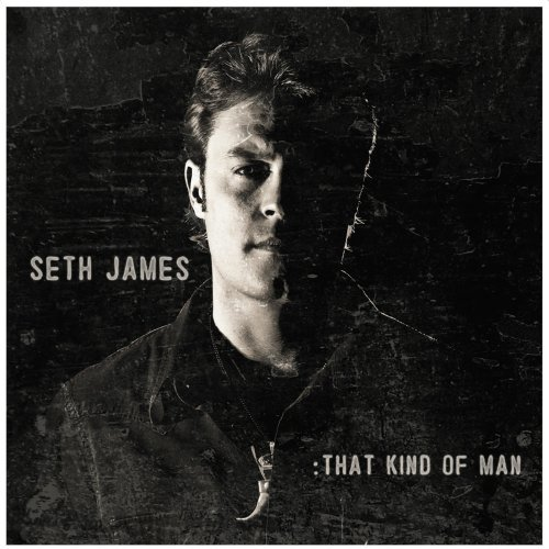 Seth James That Kind Of Man