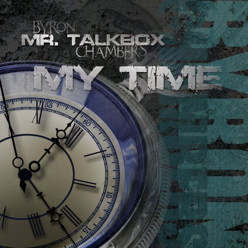 Byron Mr. Talkbox Chambers My Time