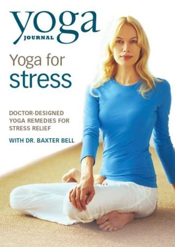 Yoga Journal's Yoga For Stress Bell Baxter Dr. Nr