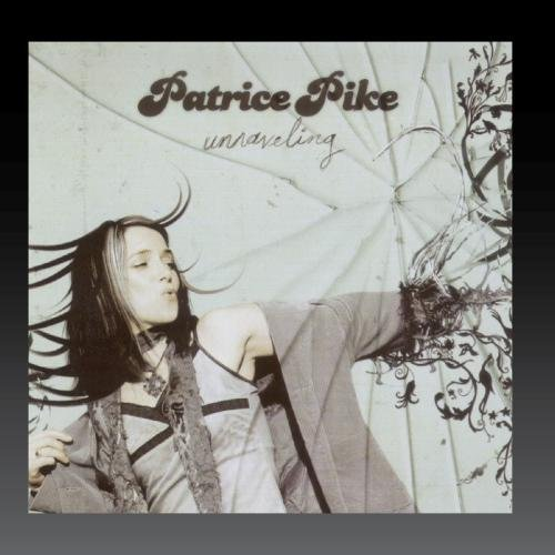 Patrice Pike Unraveling