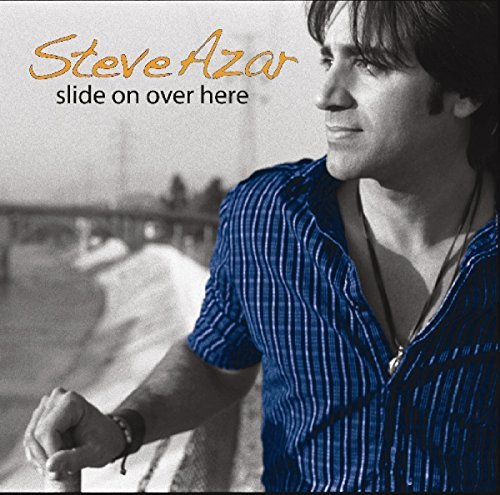 Steve Azar Slide On Over Here