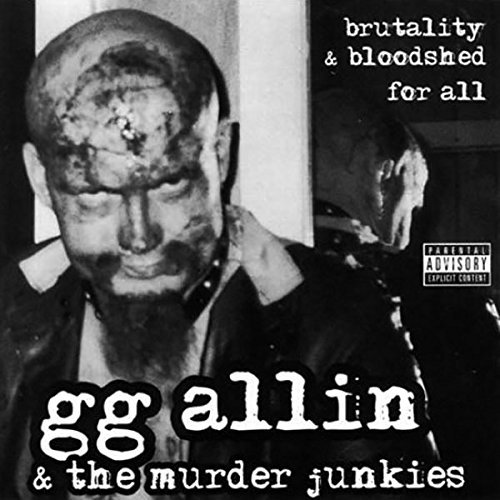 Gg Allin Brutality & Bloodshed Brutality & Bloodshed