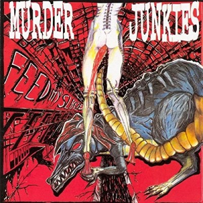 Murder Junkies Feed My Sleaze