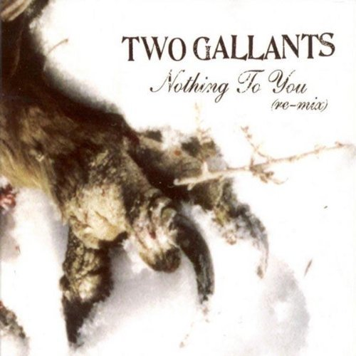 Two Gallants Nothing To You Remix