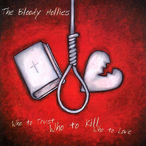 Bloody Hollies Who To Trust Who To Kill Who T