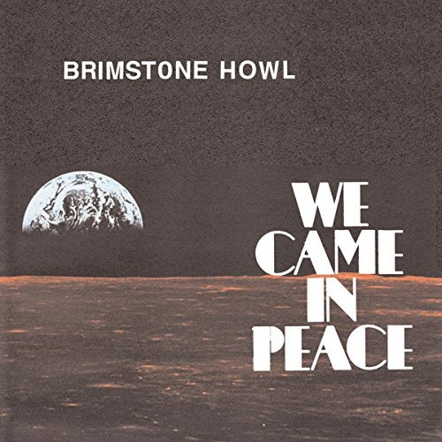 Brimstone Howl We Came In Peace