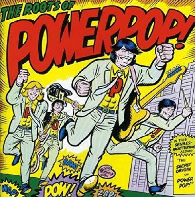 Roots Of Power Pop Roots Of Power Pop
