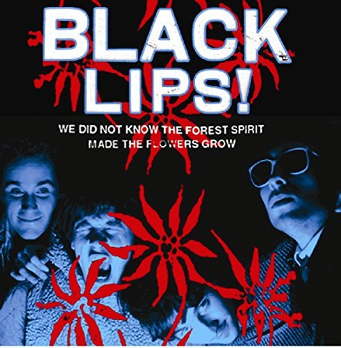 Black Lips We Did Not Know The Forest Spi