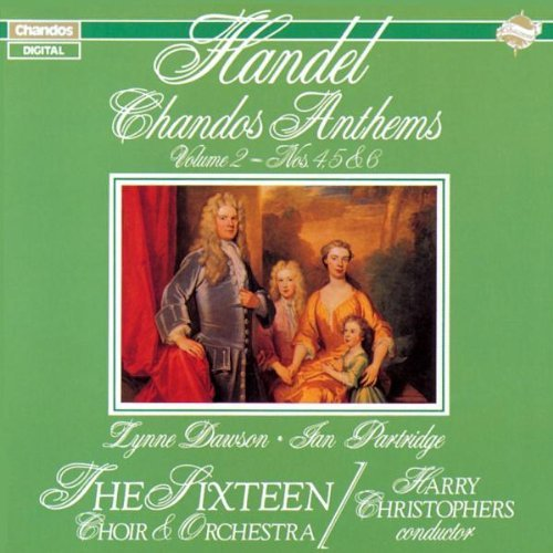 George Frideric Handel Chandos Anthems No. 2 Dawson (sop) Partridge (ten) Christophers Sixteen Orch & Ch