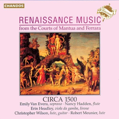 Renaissance Music Music From The Courts Of Mantu Circa 1500 Ens