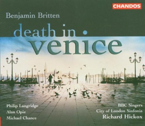B. Britten Death In Venice (sung In Engli Langride (ten) Opie (barr) & Hickox City Of London Sinf
