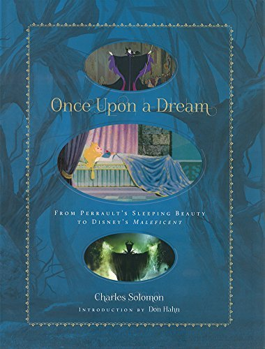 Charles Solomon Once Upon A Dream From Perrault's Sleeping Beauty To Disney's Malef