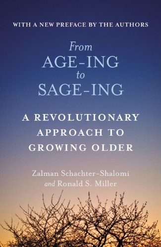 Zalman Schachter Shalomi From Age Ing To Sage Ing A Profound New Vision Of Growing Older