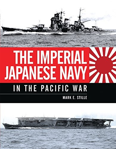 Mark Stille The Imperial Japanese Navy In The Pacific War
