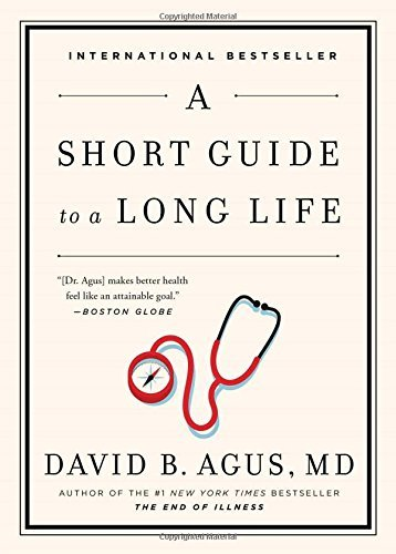 David B. Agus A Short Guide To A Long Life