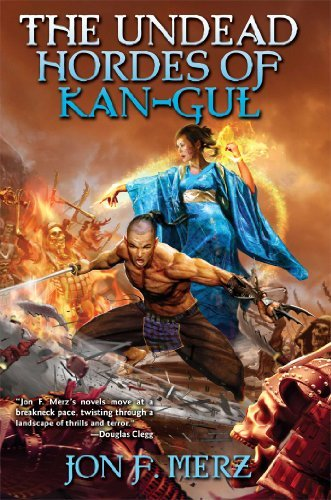 Jon F. Merz The Undead Hordes Of Kan Gul