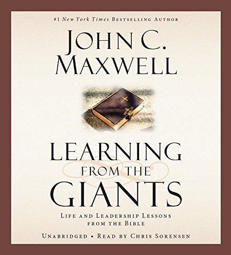 John C. Maxwell Learning From The Giants Life And Leadership Lessons From The Bible