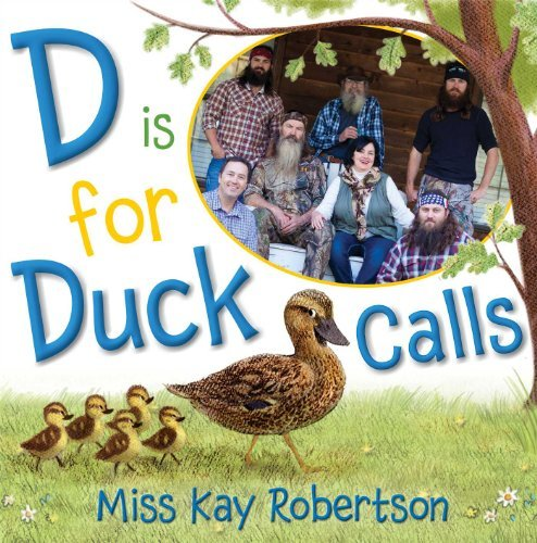Kay Robertson D Is For Duck Calls