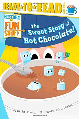 Stephen Krensky The Sweet Story Of Hot Chocolate!