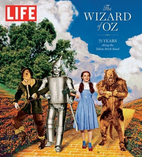 The Editors Of Life Life The Wizard Of Oz 75 Years Along The Yellow Brick Road