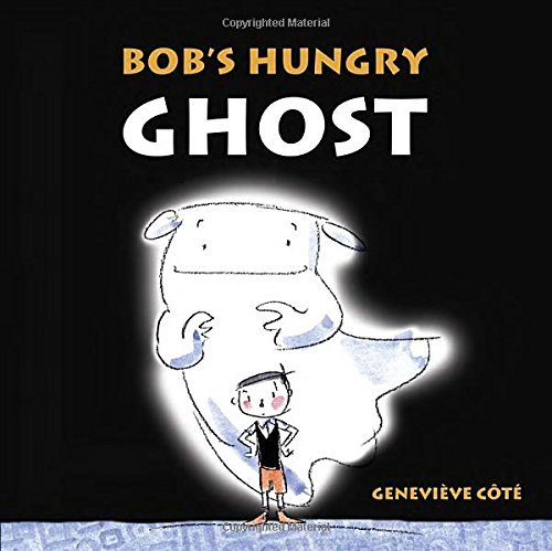 Genevieve Cote Bob's Hungry Ghost