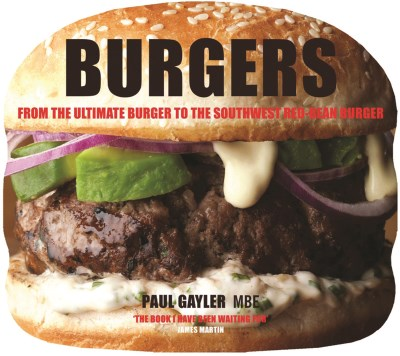 Paul Gayler Burgers From The Ultimate Burger To The Southwest Red Bea