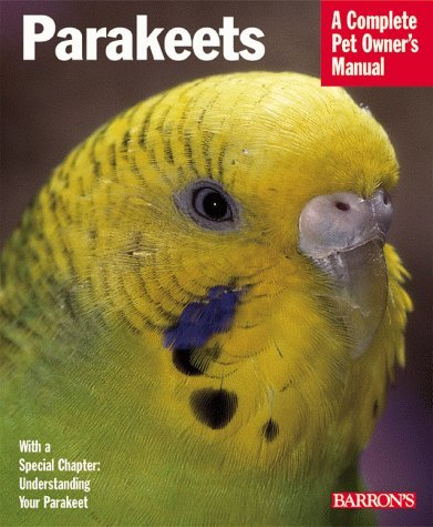 Annette Wolter Parakeets (a Complete Pet Owner's Manual)